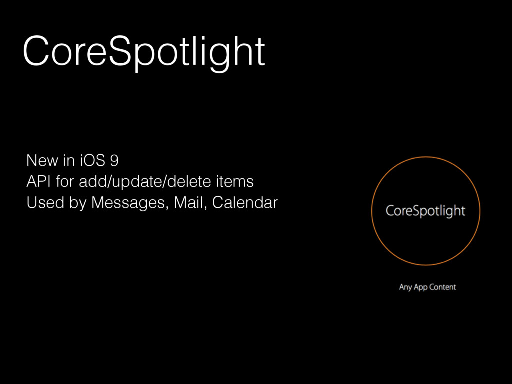 CoreSpotlight New in iOS 9 API for add/update/d...