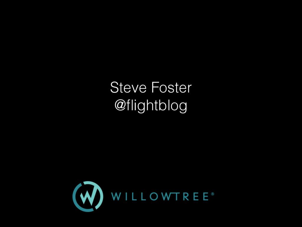 Steve Foster @flightblog