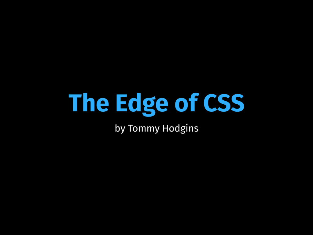 The Edge of CSS by Tommy Hodgins