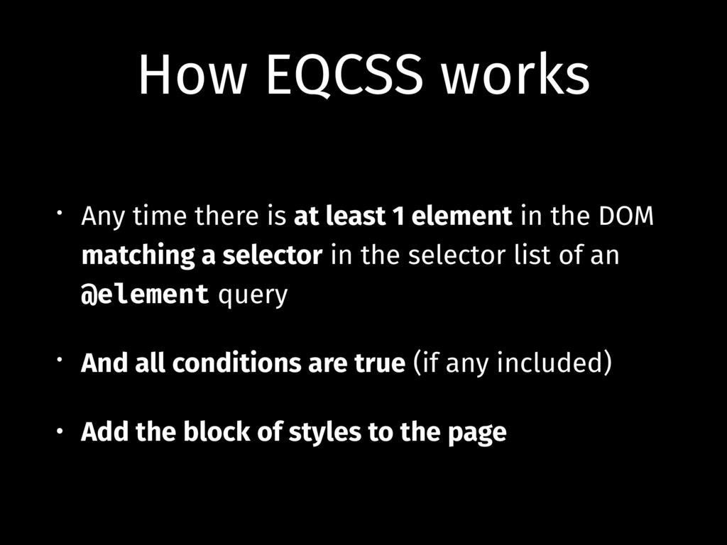 How EQCSS works • Any time there is at least 1 ...