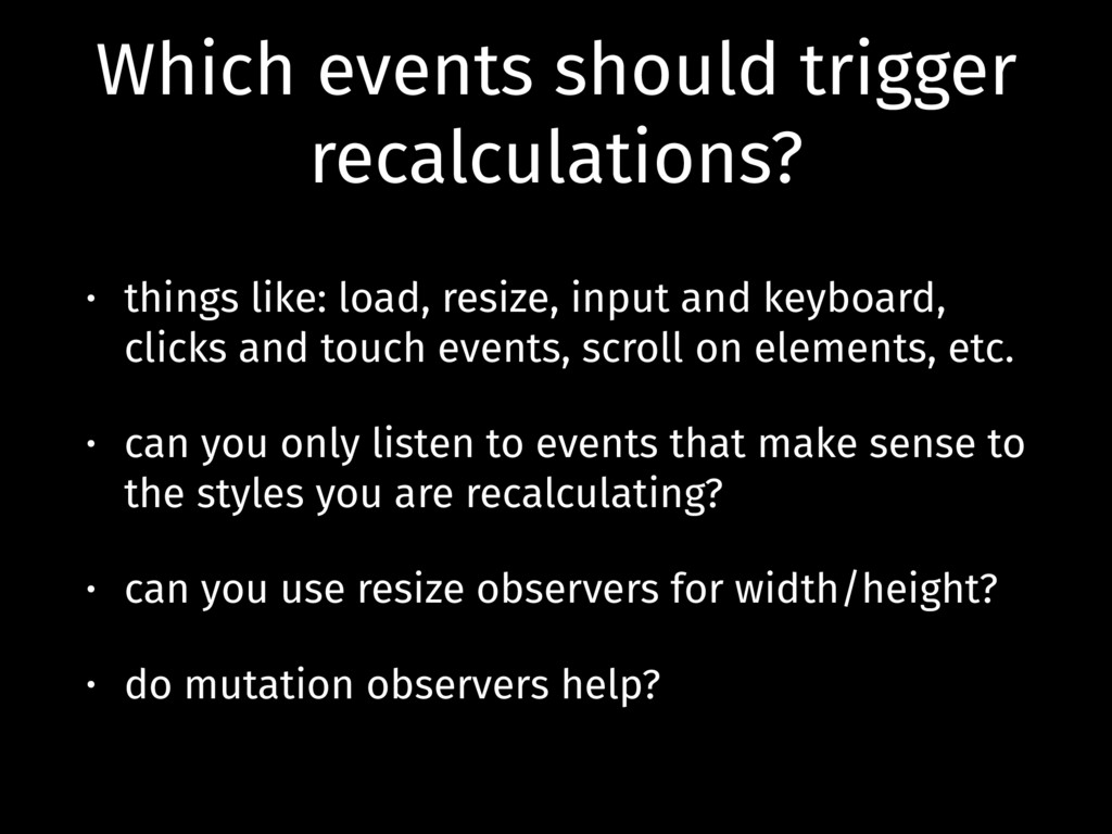 Which events should trigger recalculations? • t...
