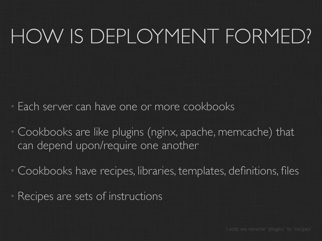 HOW IS DEPLOYMENT FORMED? • Each server can hav...