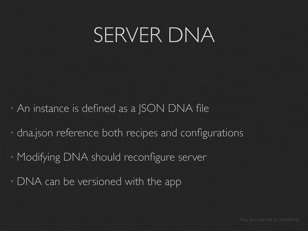 SERVER DNA • An instance is defined as a JSON DN...