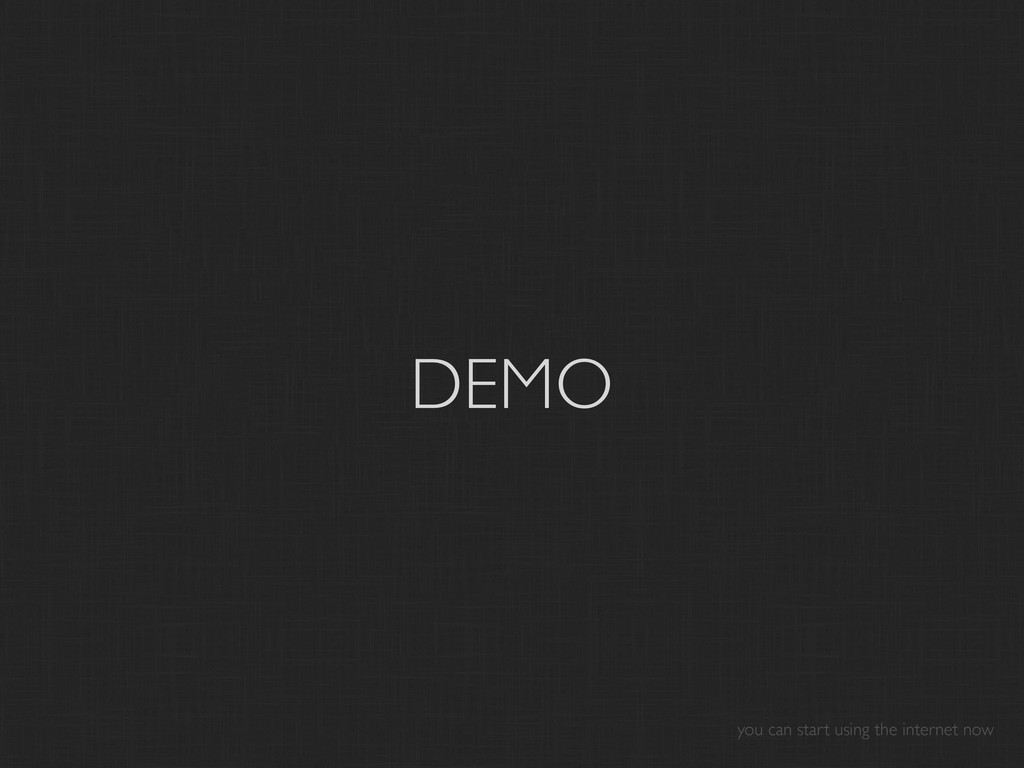 DEMO you can start using the internet now