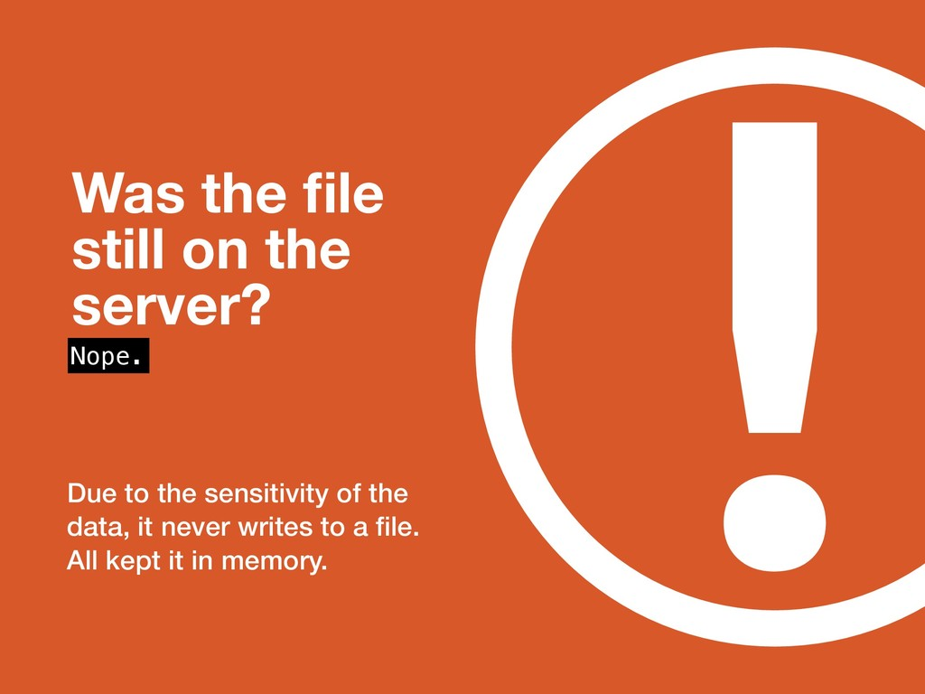 ! Was the file still on the server? Nope. Due to...