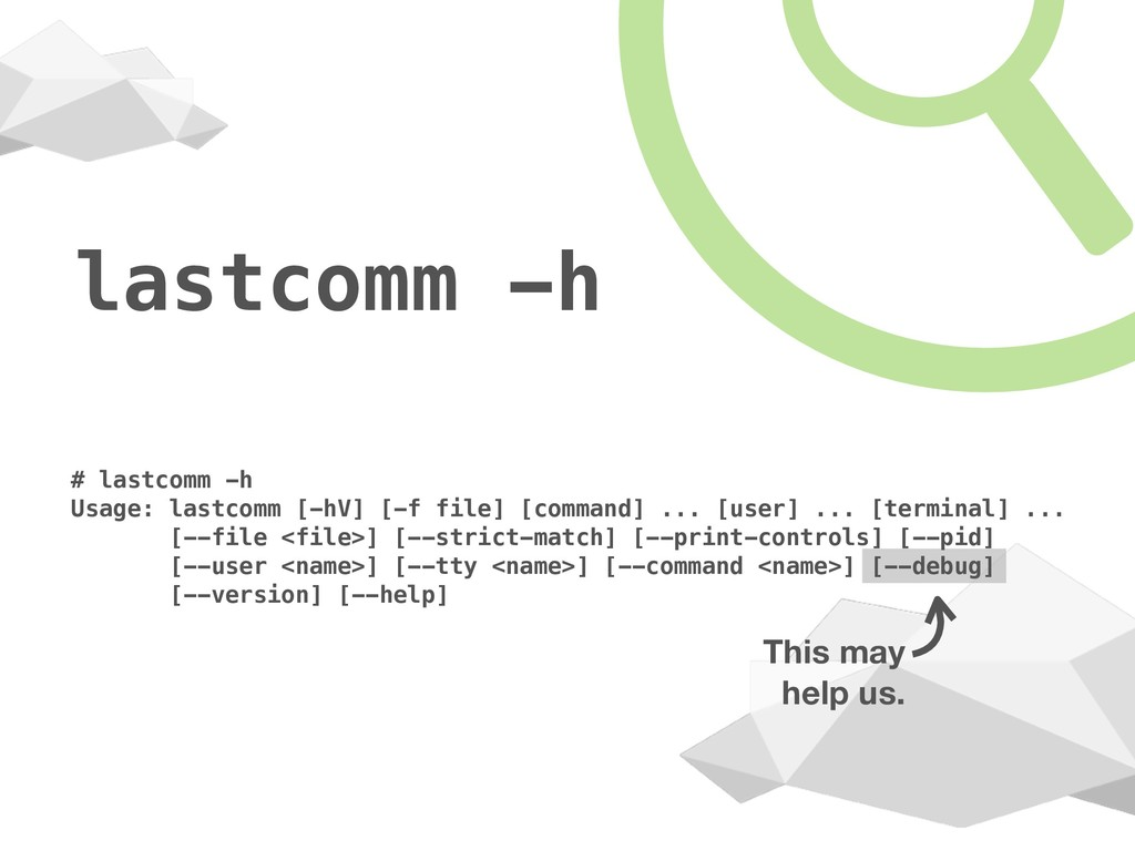 lastcomm -h # lastcomm -h Usage: lastcomm [-hV]...