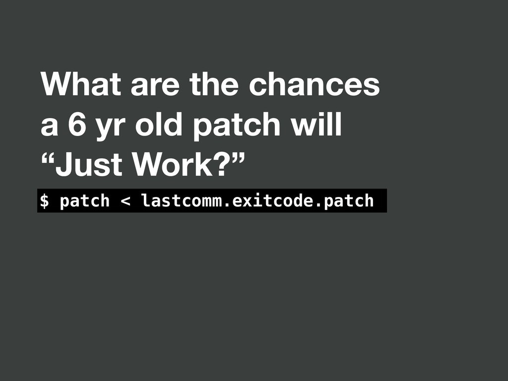 "What are the chances a 6 yr old patch will ""Jus..."