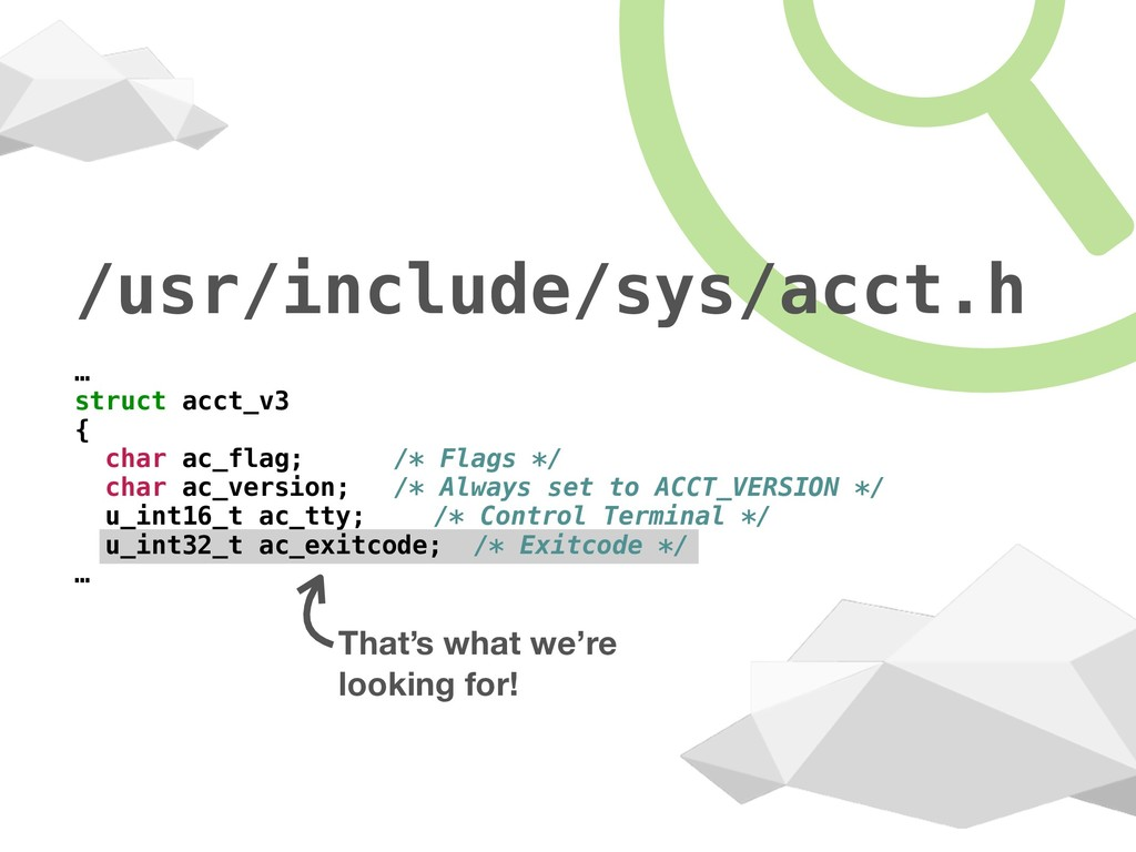 /usr/include/sys/acct.h … struct acct_v3 { char...