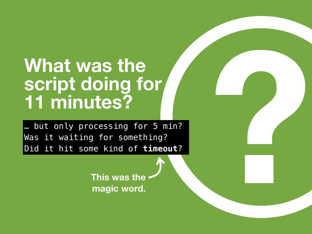 ? What was the script doing for 11 minutes? … b...