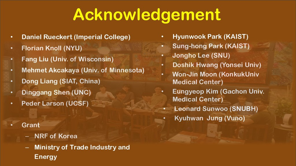 Acknowledgement • Daniel Rueckert (Imperial Col...