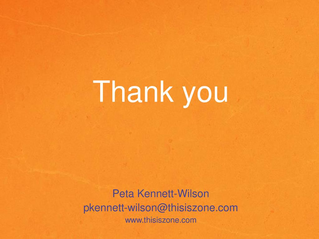 Thank you Peta Kennett-Wilson pkennett-wilson@t...