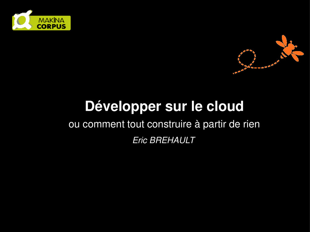 Développer sur le cloud ou comment tout constru...