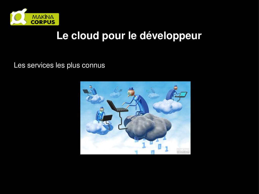 Le cloud pour le développeur Les services les p...