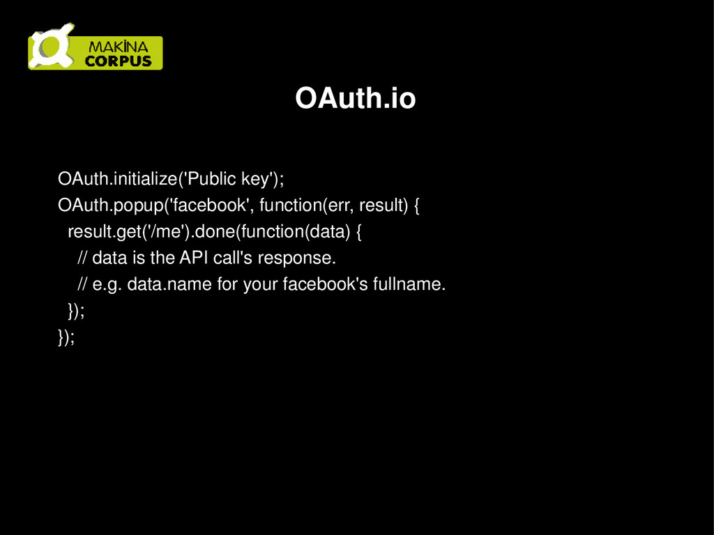 OAuth.io OAuth.initialize('Public key'); OAuth....