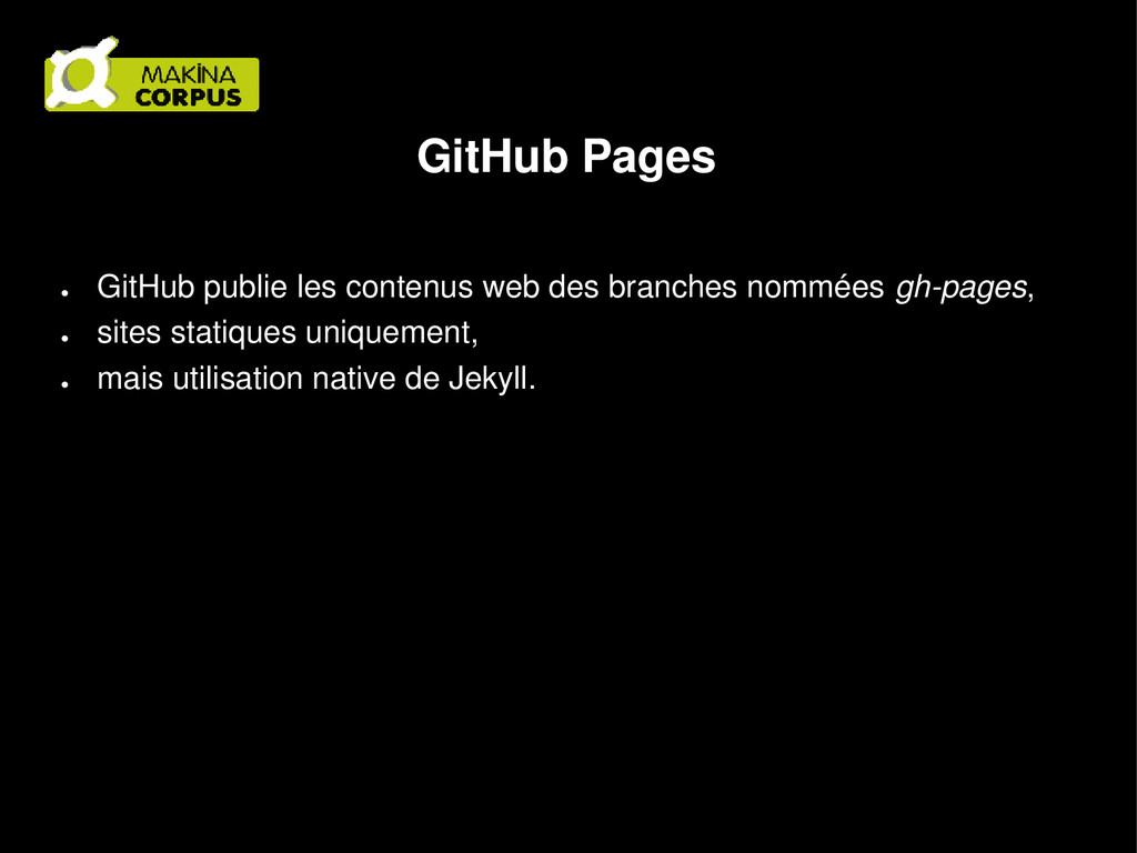 GitHub Pages ● GitHub publie les contenus web d...