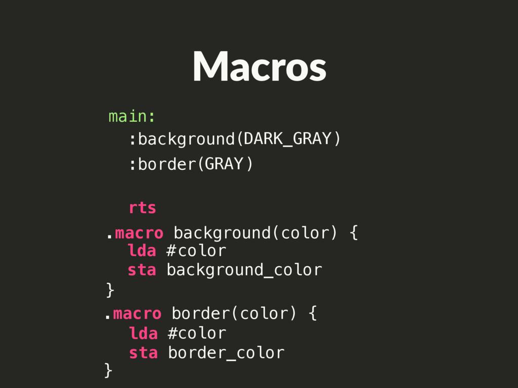 :border( ) .macro background(color) { } lda # s...
