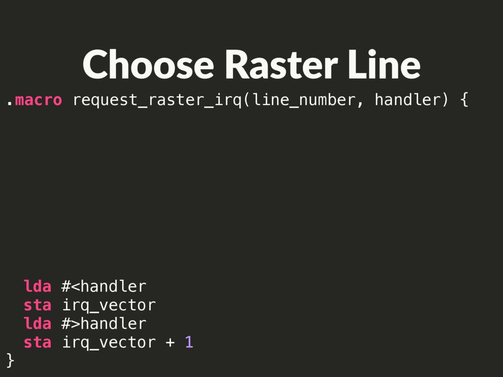 .macro request_raster_irq(line_number, handler)...