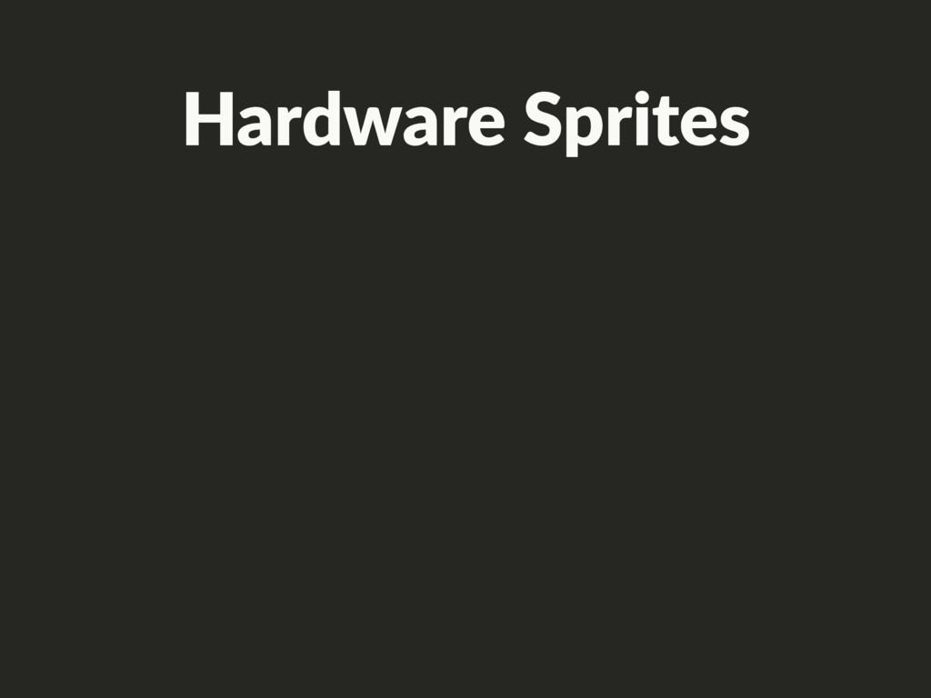 Hardware Sprites