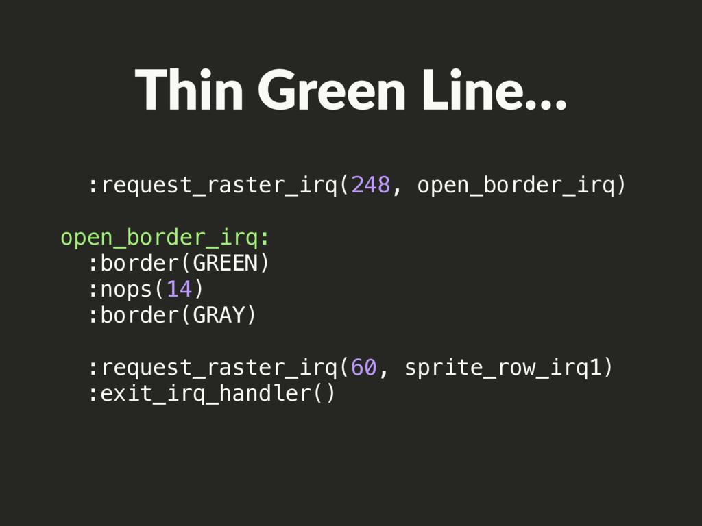 Thin Green Line… :request_raster_irq(248, open_...
