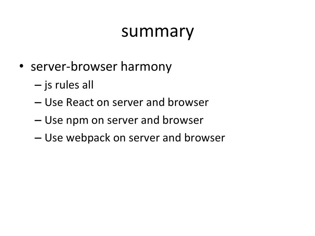 summary • server-‐browser harmony  –js...