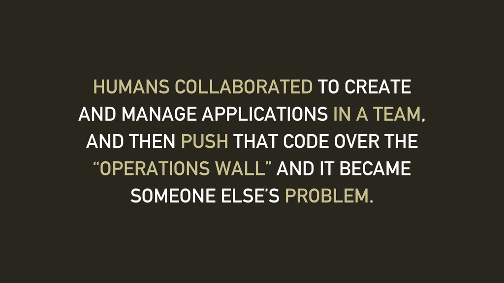 HUMANS COLLABORATED TO CREATE AND MANAGE APPLIC...