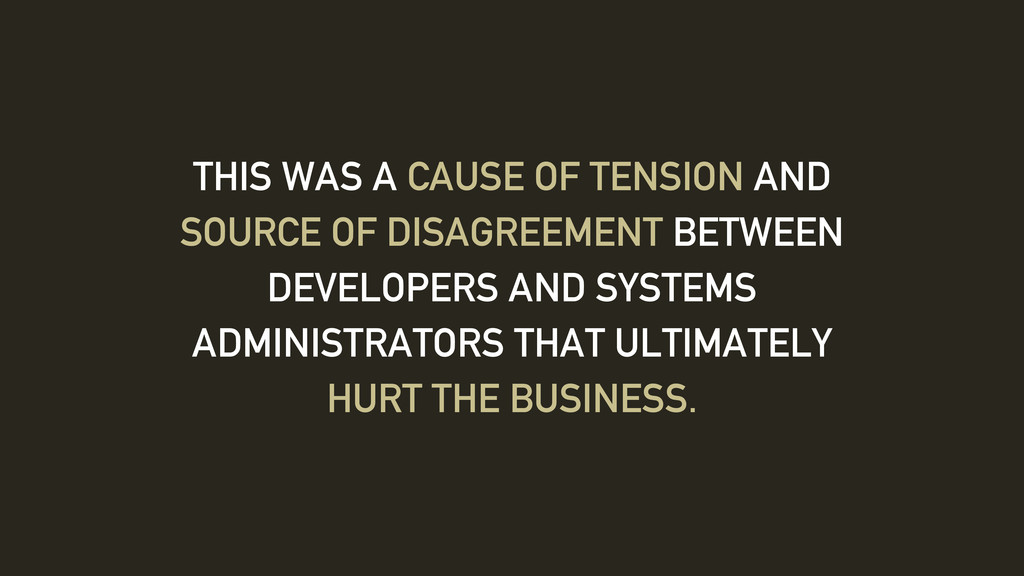 THIS WAS A CAUSE OF TENSION AND SOURCE OF DISAG...