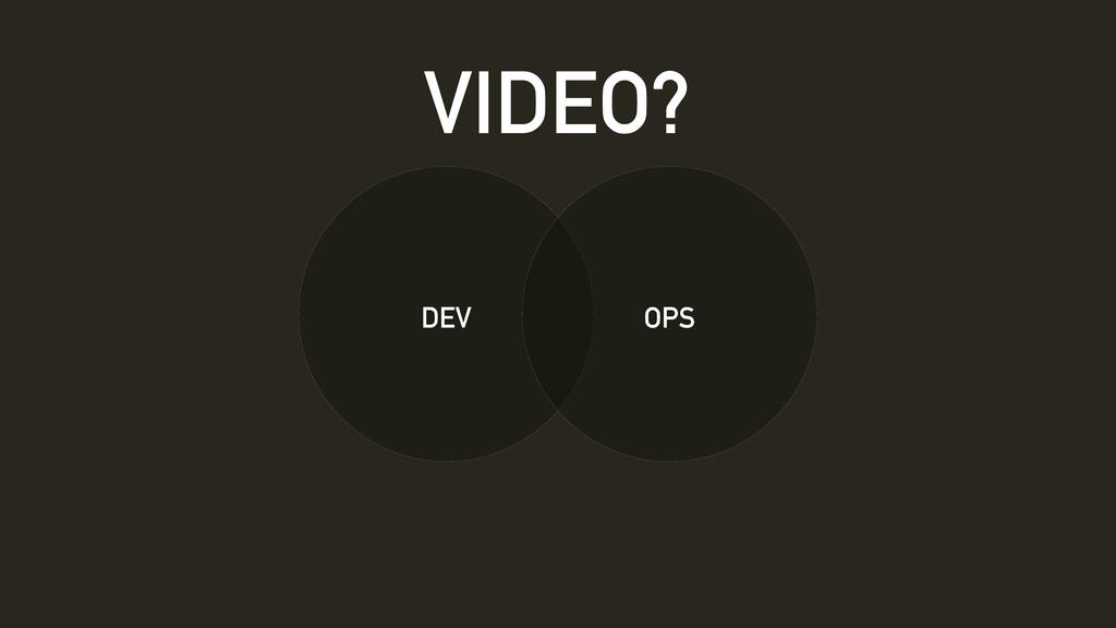 DEV OPS VIDEO?