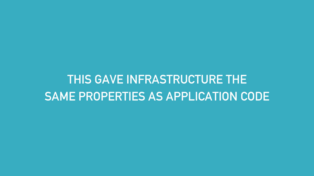 THIS GAVE INFRASTRUCTURE THE SAME PROPERTIES AS...