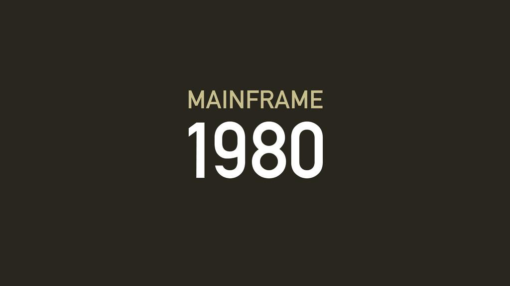 1980 MAINFRAME