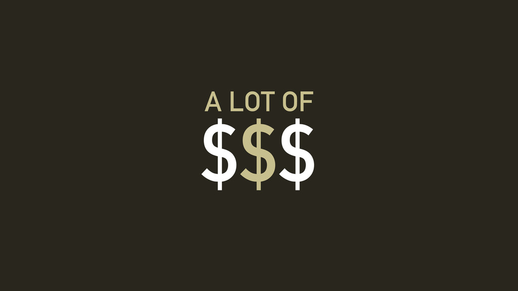 $$$ A LOT OF