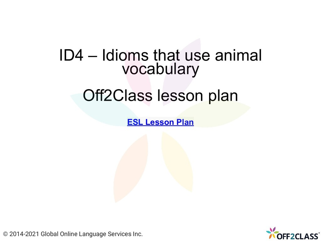 ID4 – Idioms that use animal vocabulary Off2Cla...