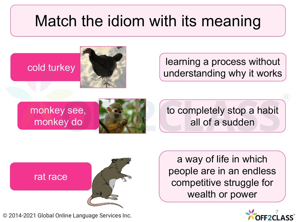 Match the idiom with its meaning monkey see, mo...