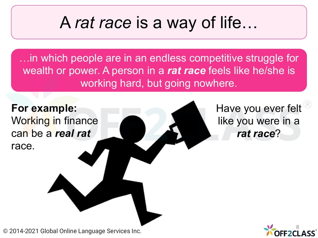 A rat race is a way of life… …in which people a...