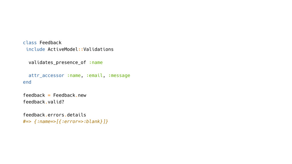 class Feedback include ActiveModel::Validations...