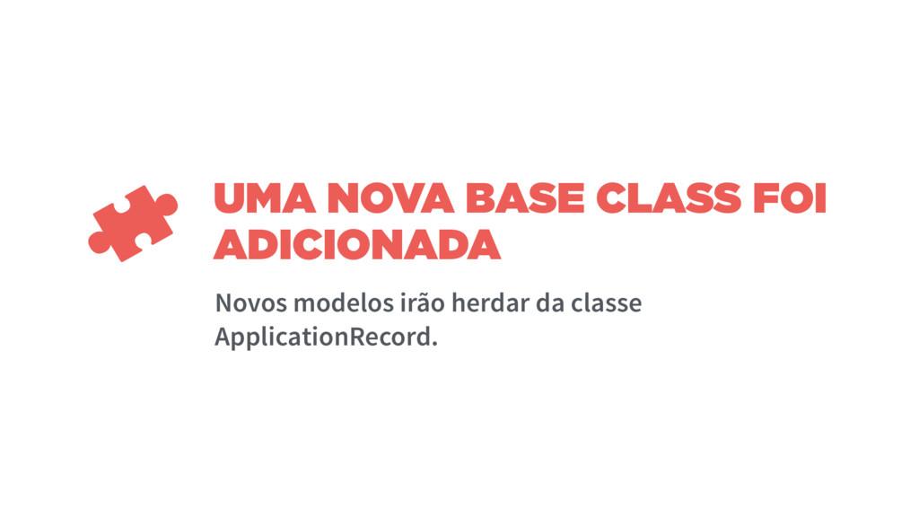 UMA NOVA BASE CLASS FOI ADICIONADA Novos modelo...