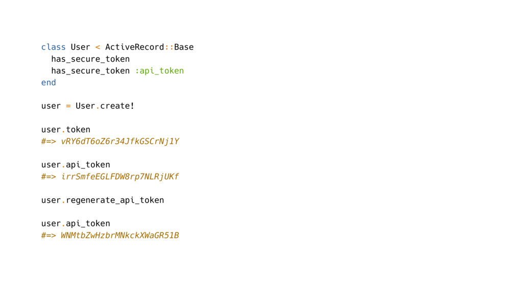 class User < ActiveRecord::Base has_secure_toke...