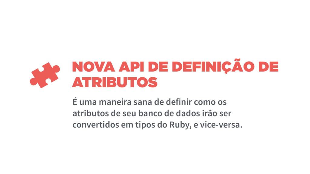 NOVA API DE DEFINIÇÃO DE ATRIBUTOS É uma maneir...