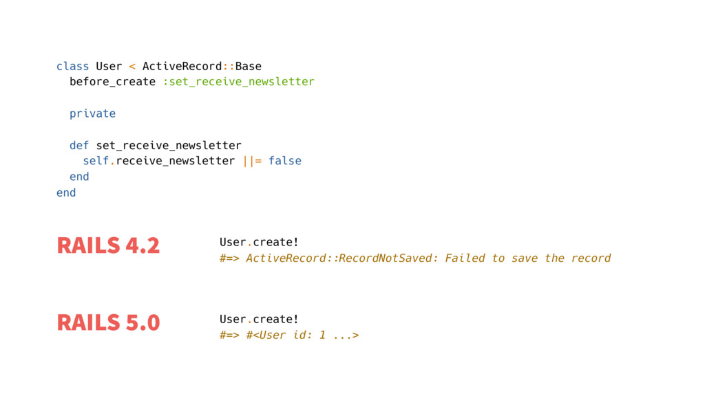 class User < ActiveRecord::Base before_create :...