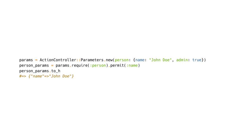params = ActionController::Parameters.new(perso...