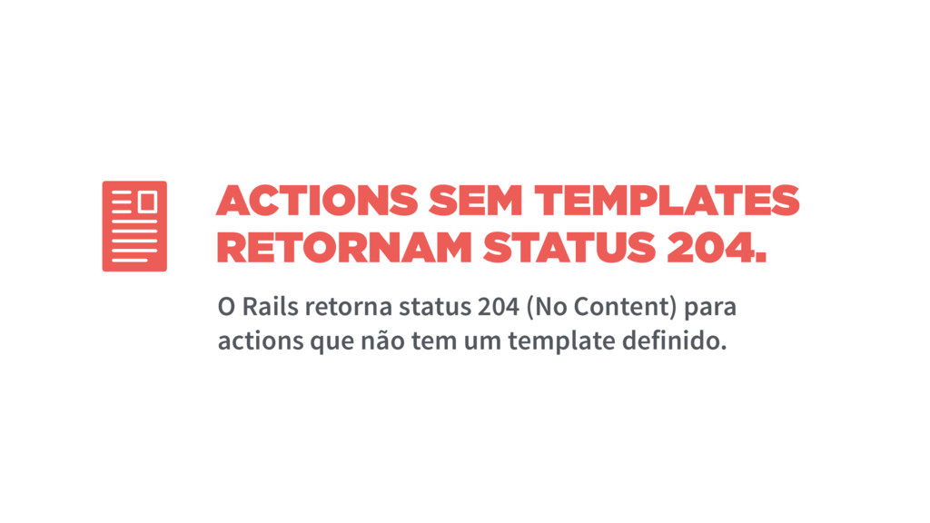 ACTIONS SEM TEMPLATES RETORNAM STATUS 204.  O R...