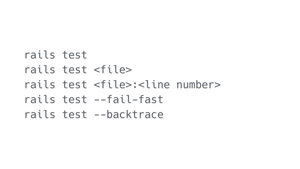 rails test rails test <file> rails test <file>:...