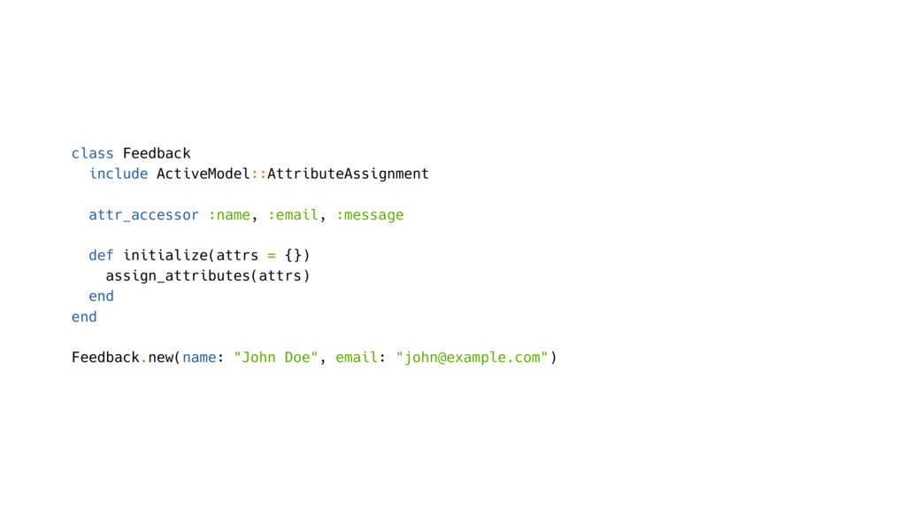 class Feedback include ActiveModel::AttributeAs...