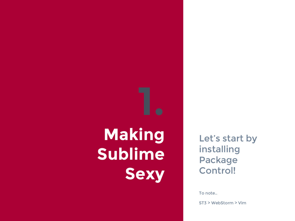 1. Making Sublime Sexy Let's start by installin...