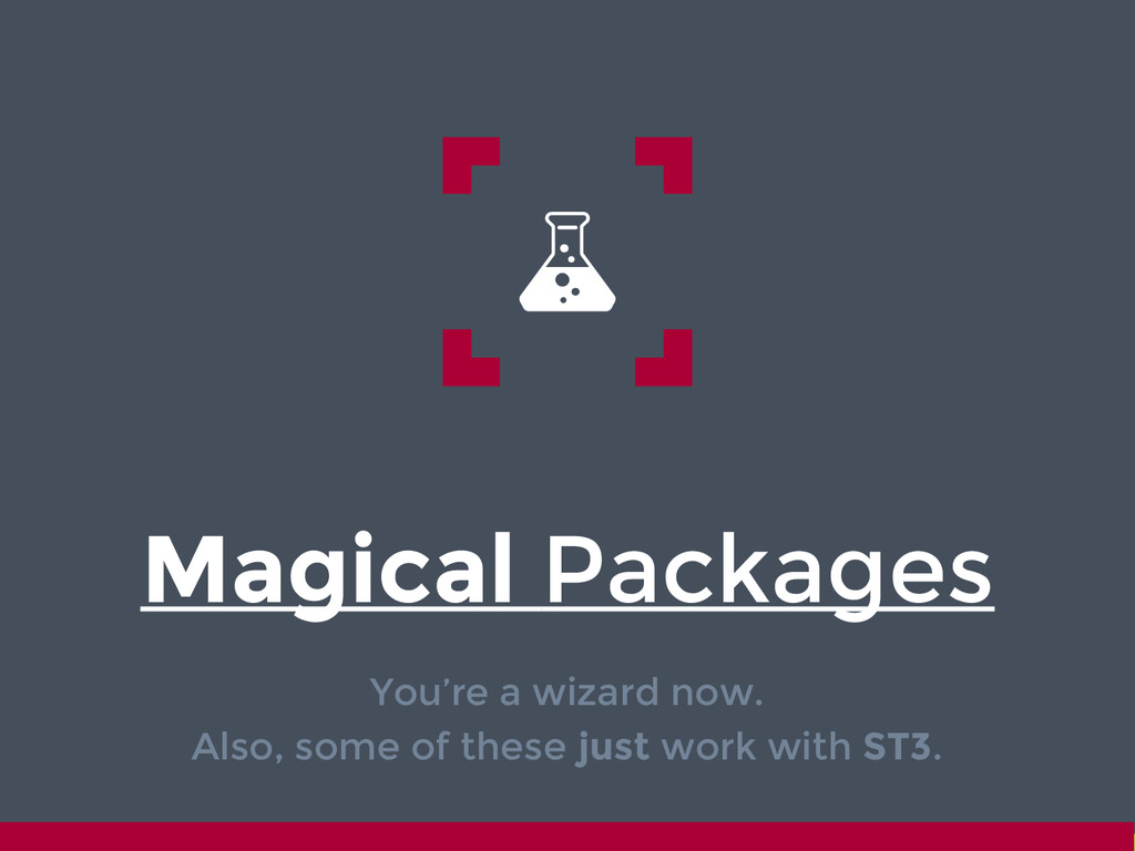 Magical Packages You're a wizard now. Also, som...