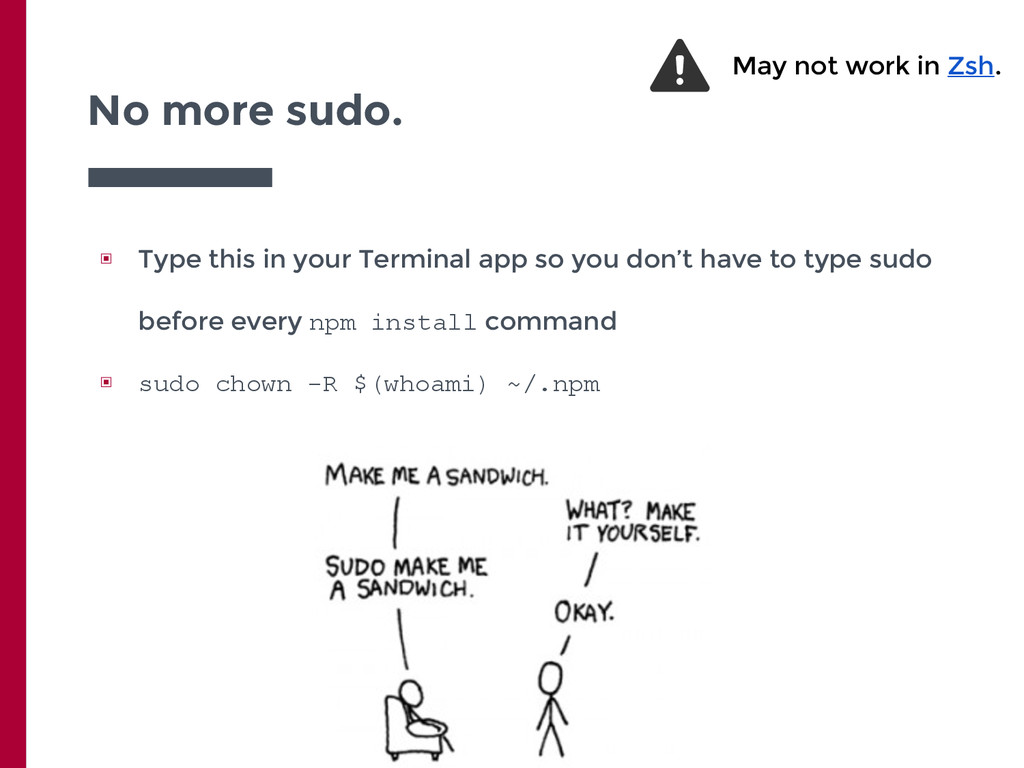 No more sudo. ▣ Type this in your Terminal app ...