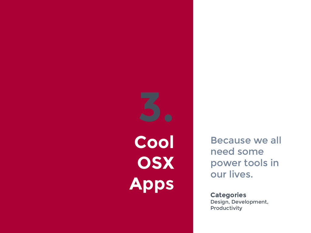 3. Cool OSX Apps Because we all need some power...