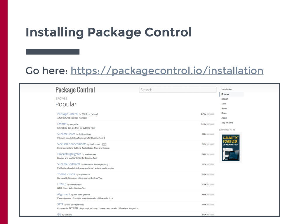 Installing Package Control Go here: https://pac...