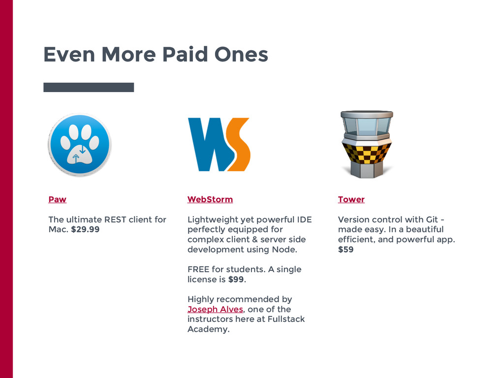 Even More Paid Ones WebStorm Lightweight yet po...