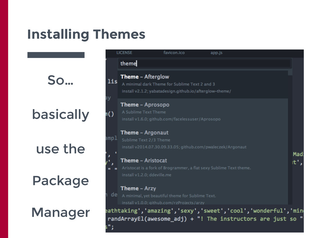 Installing Themes So… basically use the Package...