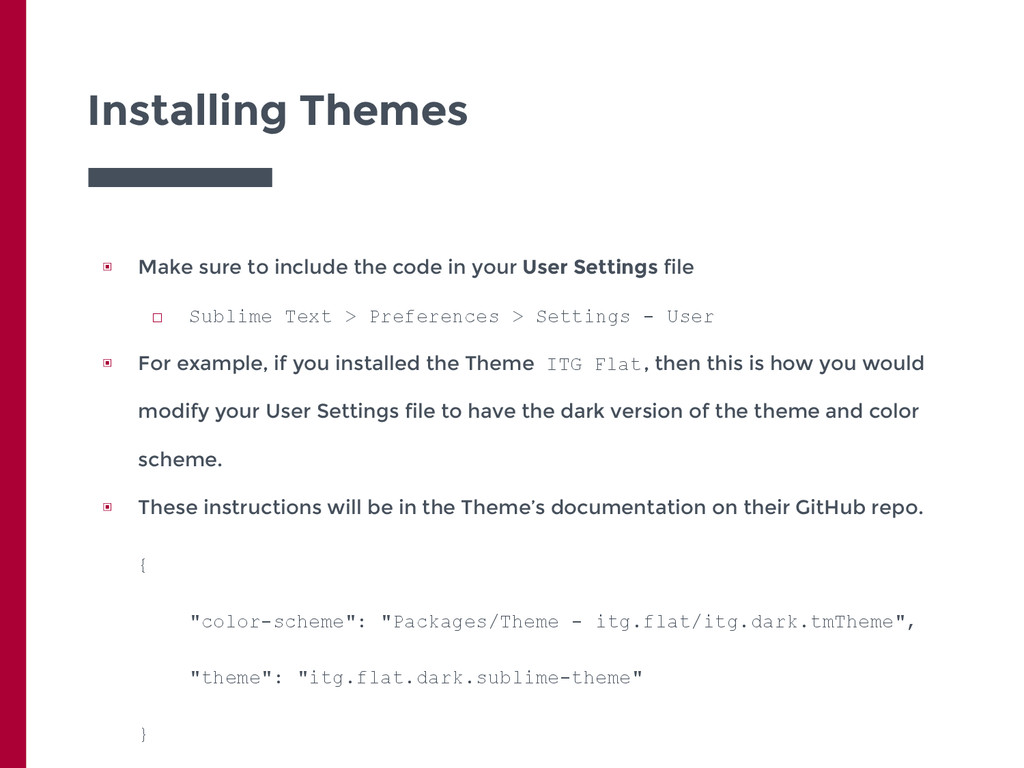 Installing Themes ▣ Make sure to include the co...